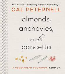Almonds, Anchovies, and Pancetta