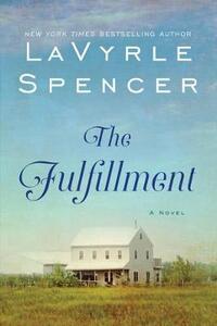 The Fulfillment: A Novel - LaVyrle Spencer - cover