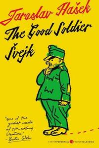 The Good Soldier Svejk and His Fortunes in the World War: Translated by Cecil Parrott. with Original Illustrations by Josef Lada. - Jaroslav Hasek - cover
