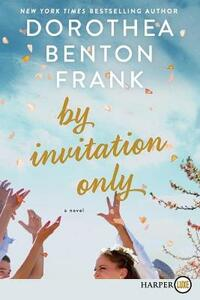 By Invitation Only - Dorothea Benton Frank - cover