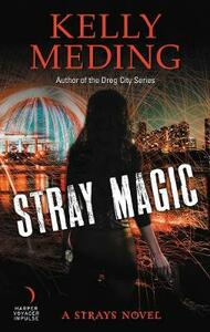 Stray Magic - Kelly Meding - cover
