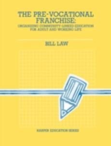 The Pre-Vocational Franchise - Bill Law - cover