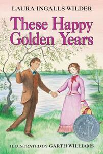 These Happy Golden Years - Laura Ingalls Wilder - cover
