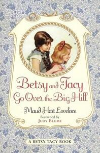 Betsy and Tacy Go Over the Big Hill - Maud Hart Lovelace - cover