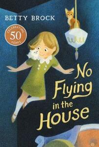 No Flying in the House - Betty Brock - cover