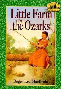 Little Farm in the Ozarks - Roger Lea MacBride - cover