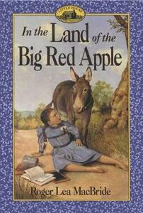 In the Land of the Big Red Apple - Roger Lea MacBride - cover
