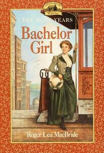 Bachelor Girl - Roger Lea MacBride - cover
