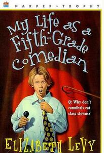 My Life as a Fifth-Grade Comedian - Elizabeth Levy - cover