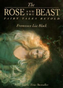 The Rose and the Beast: Fairy Tales Retold - Francesca Lia Block - cover
