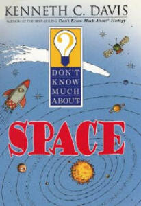 Don't Know Much about Space - Kenneth C Davis - cover