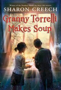 Granny Torrelli Makes Soup - Sharon Creech - cover