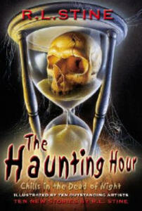 The Haunting Hour: Chills in the Dead of Night - R. L. Stine - cover