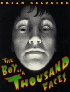 The Boy of a Thousand Faces - Brian Selznick - cover