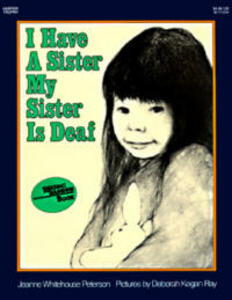 I Have A Sister My Sister Deaf - Jeanne Whitehouse Peterson - cover