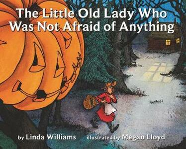 The Little Old Lady Who Was Not Afraid of Anything - Linda Williams - cover