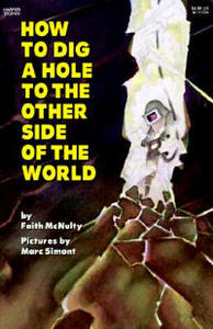 How to Dig a Hole to the Other Side of the World - Faith McNulty - cover