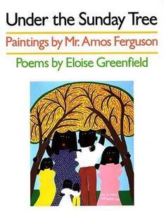 Under the Sunday Tree - Amos Ferguson,Eloise Greenfield - cover