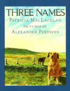 Three Names - Patricia MacLachlan - cover