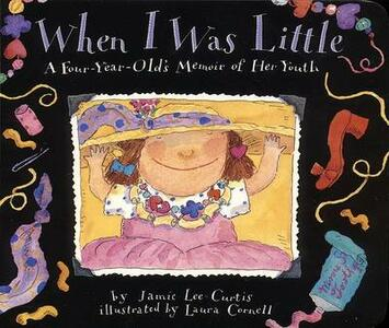When I Was Little: A Four-Year-Old's Memoir of Her Youth - Jamie Lee Curtis - cover