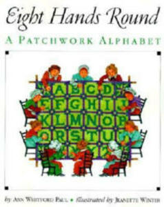 Eight Hands Round: A Patchwork Alphabet - Ann Whitford Paul - cover