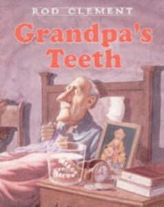 Grandpa's Teeth - Rod Clement - cover