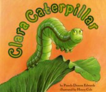 Clara Caterpillar - Pamela Duncan Edwards - cover