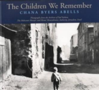 The Children We Remember - Chana Byers Abells - cover