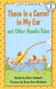 """There is a Carrot in My Ear"" and Other Noodle Tales - Alvin Schwartz - cover"