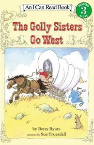 The Golly Sisters Go West - Betsy Cromer Byars - cover