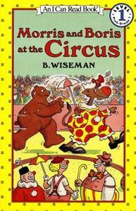 Morris and Boris at the Circus - B Wiseman - cover