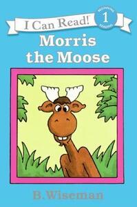 Morris the Moose - B Wiseman - cover