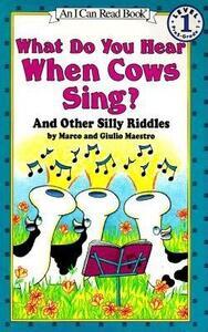 What Do You Hear When Cows Sing? - Giulio Maestro,Marco Maestro - cover