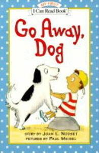 Go away, Dog - Joan L. Nodset - cover