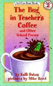 The Bug in the Teacher's Coffee: And Other School Poems - Kalli Dakos - cover
