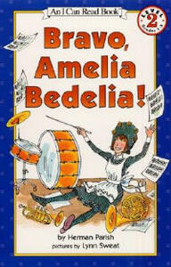 Bravo, Amelia Bedelia! - Herman Parish - cover