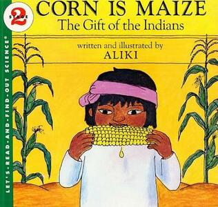 Corn is Maize: The Gift of the Indians - Rd Find out - cover