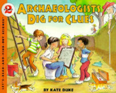 Archaeologists Dig for Clues - Kate Duke - cover