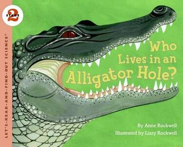 Lets Read and Find Out Science 2: Who Lives in an Alligator Hole? - Anne Rockwell,Lizzy Rockwell - cover