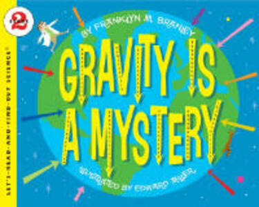 Gravity Is A Mystery - Franklyn M Branley - cover