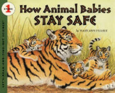 How Animal Babies Stay Safe - Mary Ann Fraser - cover