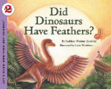Did Dinosaurs Have Feathers? - Kathleen Weidner Zoehfeld - cover