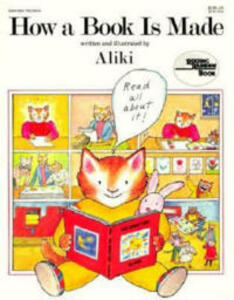 How a Book is Made - Aliki - cover
