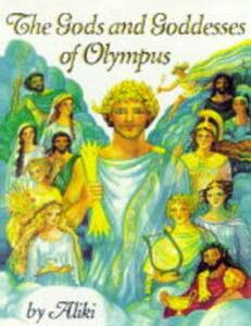 The Gods and Goddesses of Olympus - Aliki - cover