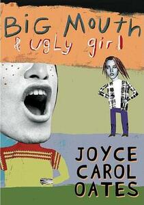 Big Mouth & Ugly Girl - Joyce Carol Oates - cover
