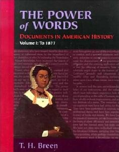 The Power of Words, Volume I: Documents in American History - T. H. Breen - cover