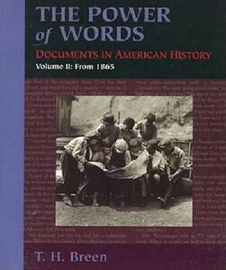 The Power of Words: Documents in American History, Volume 2 - T. H. Breen - cover