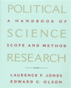 Political Science Research: A Handbook of Scope and Methods - Laurence F. Jones,Edward C. Olson - cover