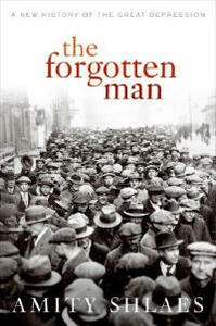 The Forgotten Man: A New History of the Great Depression - Amity Shlaes - cover