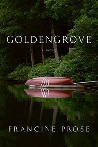 Goldengrove: A Novel - Francine Prose - cover
